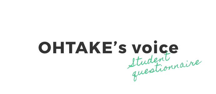 OHTAKE'S voice Student questionnaire